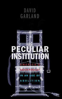 Peculiar Institution By Garland, David